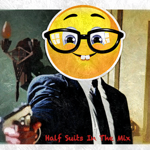 Half Suits - In The Mix Episode 015