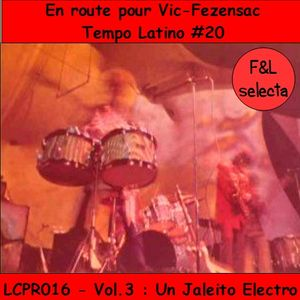 Sur la route de Vic-Fezensac, Tempo Latino #20, vol.3 - Un jaleito electro [LCPR 016]