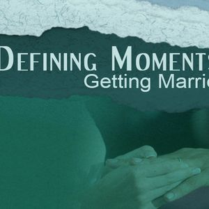 DEFINING MOMENTS: Getting Married (Audio)