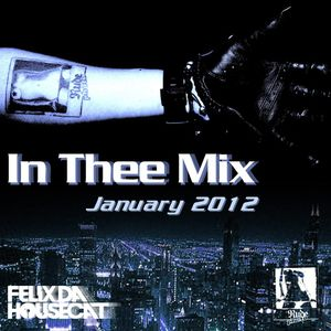Felix Da Housecat - In Thee Mix (19-01-2012)