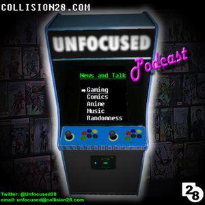 Unfocused Podcast 104 (05.26.11) - www.collision28.com