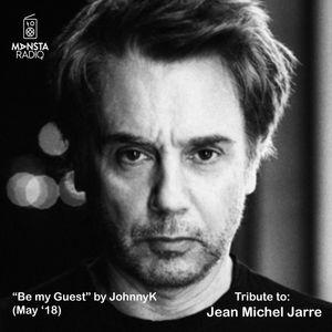 Be My Guest (May 18) by JohnnyK (Jean Michel Jarre)-Manstaradio.gr