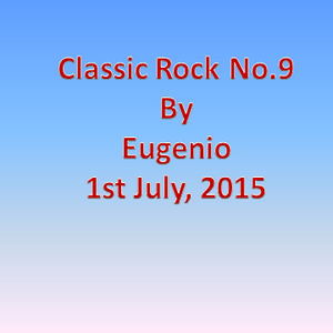 Classic Rock No. 9 Wednesday 1st July, 2015