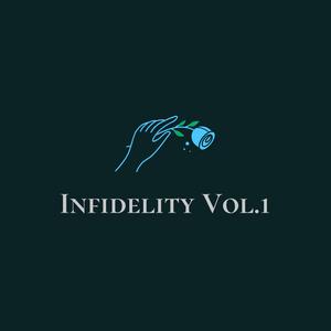 Infidelity Vol.1