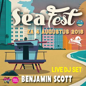 Sea Fest 04.08.2018 - LIVE SET 05 by Benjamin Scott