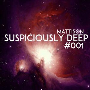 Suspicioulsy Deep 001