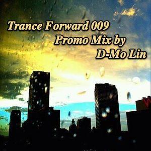 Trance Forward 009 Promo Mix by D-Mo Lin