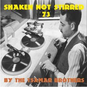 Shaken Not Stirred show #73 by the Tsamar Brothers