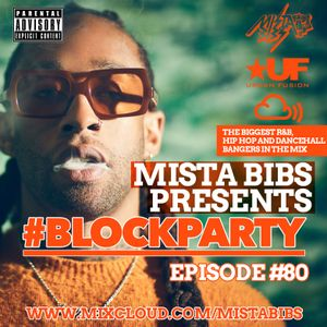 Mista Bibs - #BlockParty Episode 80 (Current R&B and Hip Hop) Follow me on Instagram @MistaBibs