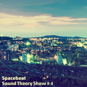 Spacebeat - Sound Theory Show #4 (25.03.16) [Hosted by Kovchur]