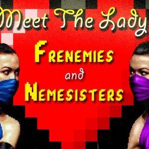 frenemies and nemesisters