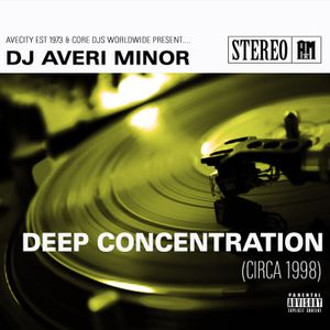 DJ Averi Minor - Deep Concentration (Circa 1998)