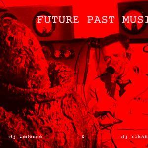 Future Past Music • DJ RikShaw & LeDeuce • 03-10-2016