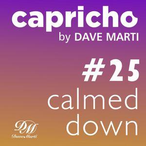 CAPRICHO 025 (CALMED DOWN) by Dave Marti