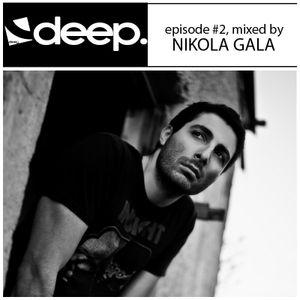 Deep. podcast, episode #2 mixed by Nikola Gala