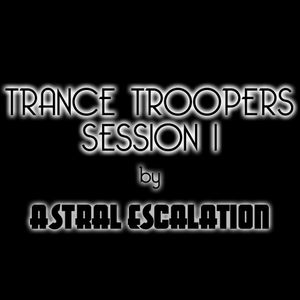 Trance Troopers Session #1