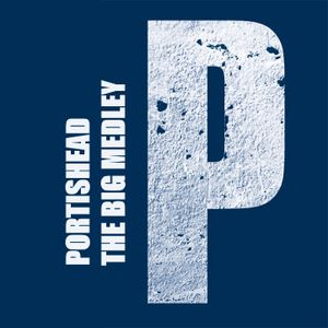 The Big Medley: Portishead