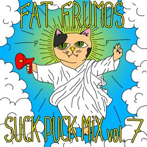 Fat Frumos - Suck Puck Mix vol.7