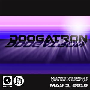 The Music & Arts Guild Showcase, Episode 089 :: Doogatron :: 03 MAY 2018