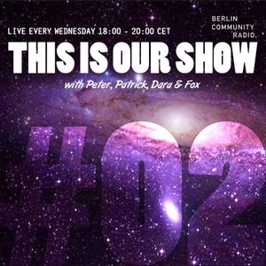 Kleine Reise - This Is Our Show #02