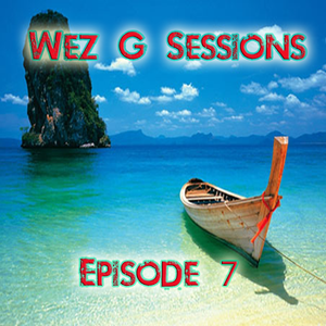 Wez G Sessions Episode 7