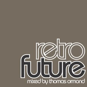 Retro Future mixed by Thomas Ormond