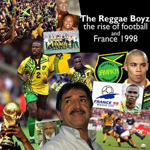 The Reggae Boyz and the rise of Football