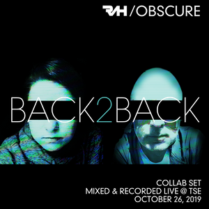 Back2Back--- [Mixed & Recorded Live @ TSE - October 26, 2019]