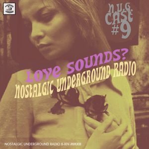N.U.G.CAST #9: Love Sounds?
