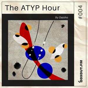 The Atyp Hour 004 - Daisho [27-11-2017]