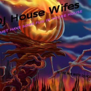 Halloween housefun By Dj housewifes