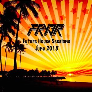 Future House Sessions June 2015