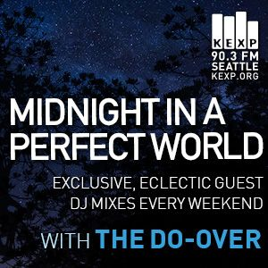 KEXP Presents Midnight In A Perfect World with The Do-Over