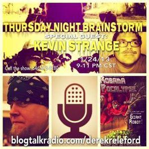 Thursday Night Brainstorm FEAT Kevin Strange 2/7/13