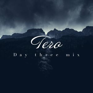 Tero - Day Three Mix