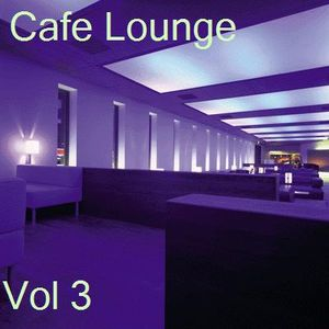 Cafe Lounge Vol 3 - Lounge Mix
