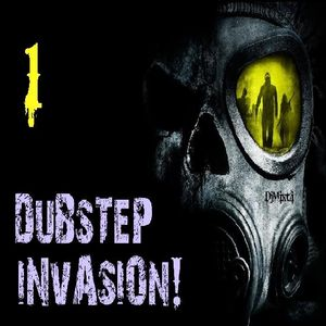 Dubstep Invasion! [Mix 1]