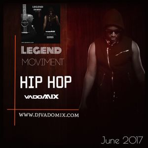 Legend Moviment June 2017 HIP HOP