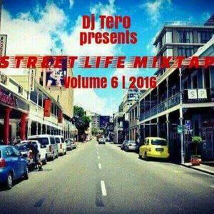 DJ-TERO STREET LIFE MIXTAPE VOL 6 2016.