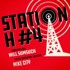 Station H Podcast Ep 4 with Mike City