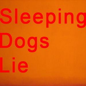 Sleeping Dogs Lie - 26th May 2019 (Yves De Mey)