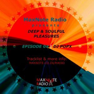 Deep & Soulful Pleasures #04: DJ Popx