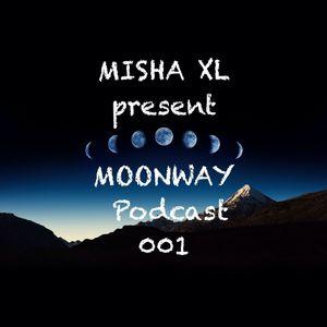 Misha XL present MOONWAY - podcast 001