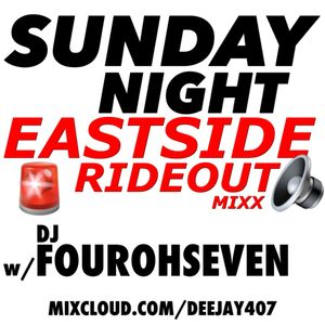 SUNDAY NIGHT EASTSIDE RIDEOUT MIXX 1 W/ DEEJAY 407