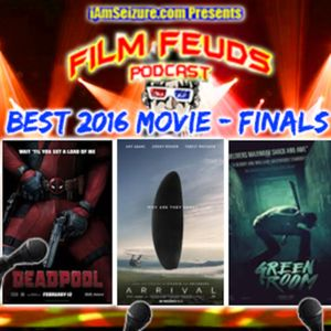 Film Feuds S02E08 - Best 2016 movie part 4 THE FINALS