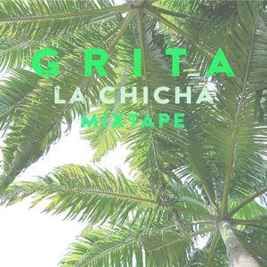 Grita - La Chicha Mixtape
