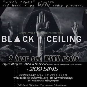 "WITCH ┼apeϟ and Hexx 9 on WFKU preϟent: ""BL▲CK CEILING"" (WITCH ┼apes series ), Oct 19th   WFKU radio"