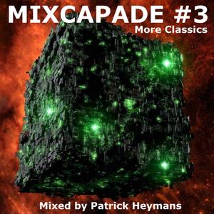Mixcapade #3 - Mixed by Patrick Heymans