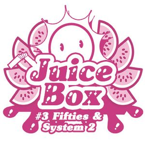 Juicebox Show #3 With Fifties & System 2