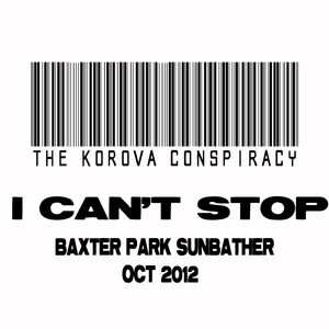 The Korova Conspiracy presents BPS-I Cant Stop-Oct 2012